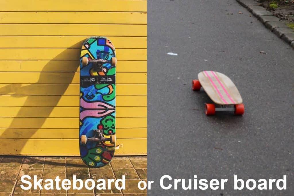 Skateboard or Cruiser for Beginner