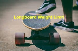 Longboard weight limit